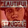 Beautiful Struggle mixtape by Bing Bing