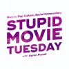 Stupid Movie Tuesday