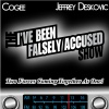 The I've Been Falsely Accused Show