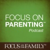 Focus on the Family: Focus on Parenting