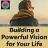 3 Building a Powerful Vision