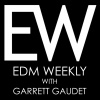 EDM Weekly with Garrett Gaudet