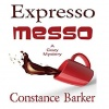 EXPRESSO MESSO Book 6 By Constance Barker Narrated By Angel Clark