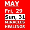MAY 31 (& May 29th) - Miracles, Healings