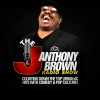 J Anthony Brown Radio Show 8/22/17