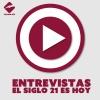Entrevistas #ElSiglo21esHoy