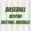 Baseball Beyond Batting Average