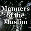 Manners of the Muslim