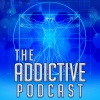 The Addictive Podcast Drugs & Addictions