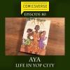 Episode 80: AYA, LIFE IN YOP CITY