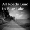All Roads Lead to Blue Lake