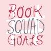 #BookSquadGoals