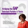 BRIDGING THE GAP TEEN -PARENT -Adults