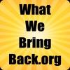 WhatWeBringBack.org