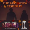 The Woodsview Case Files