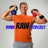 Ryan Raw Fitness Podcast