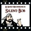 Le Audio-Recensioni Di Silent-Bob