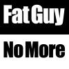 Fat Guy No More