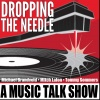 Dropping The Needle - A Music Talk Show