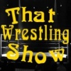 That Wrestling Show Podcast