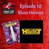 Episode 10- Blues Harvest