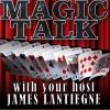 Magic Talk with James & Joshua Lantiegne (09/14/17)
