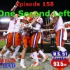 Episode 158 - One Second Left