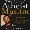 """Atheists on Air: Beyond the Trailer Park Ep. 104: Ali A. Rizvi and """"The Atheist Muslim"""""""