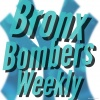Bronx Bombers Weekly