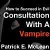 How To Succeed in Evil - Consultation wi