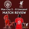 Man City v Liverpool - Match Review