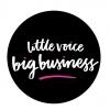 Little Voice Big Business