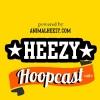 ★HEEZY★ Hoopcast