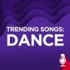 Trending Songs: Dance