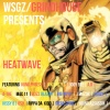 WSGZ/GrindHouse International Presents: HeatWave