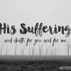 His Suffering And Death For You And Me Pastor Austin Eseke