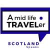 SCOTLAND Speaks... Amid Life Traveler