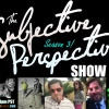 The Subjective Perspective Show