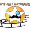 WTF Am I Watching?
