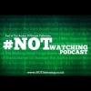 The #NOTwatching Podcast