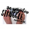 The Weightloss Struggle Podcast