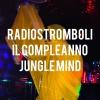 RADIOSTROMBOLI-IL COMPLEANNO-JUNGLE MIND