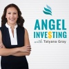 Angel Investing with Tatyana Gray