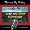 PBF27: Launch And Publish Your Podcast