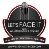 Lets Face It- Weds 6/28/17