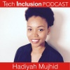 1- Tech Inclusion: Hadiyah Mujhid, Founder at HBCU to Startup on creating pathways into tech