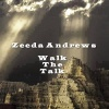 ZEEDA ANDREWS ~ WALK THE TALK