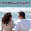 FIN DE SEMANA ROMÁNTICO PARA MATRIMONIOS