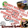 Security Week 1x05 - 18 meses de vida y CISCO Muere! #CTF de #Fwhibbit Whatsapp 2F de Auth y más...