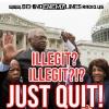 Behind Enemy Lines:  Illegit? Illegit?!? Just Quit!